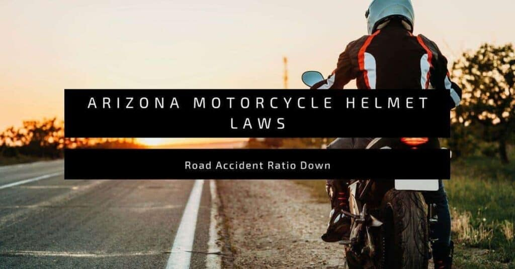Arizona Motorcycle Helmet Laws