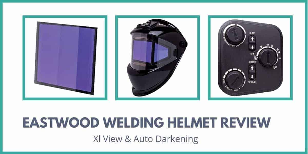 Eastwood Welding Helmet Review