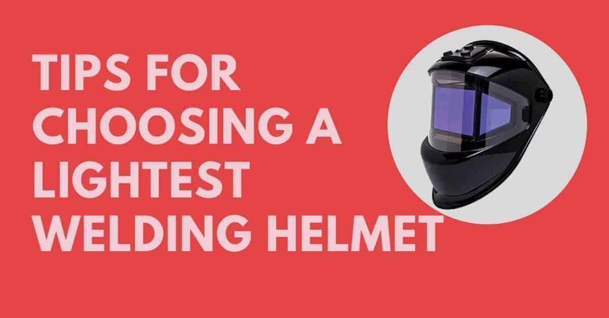 Lightest Welding Helmet